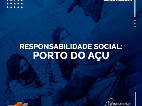 PORTO DO AÇU: Mais que um Porto, um Parceiro da Comunidade