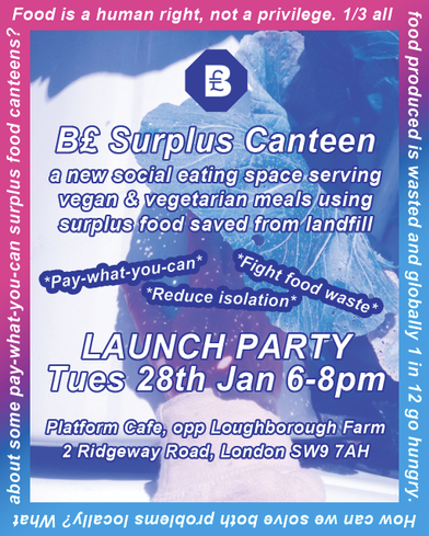Join the Brixton Pound Surplus Canteen for their launch party on Tuesday 28 January 6-8pm