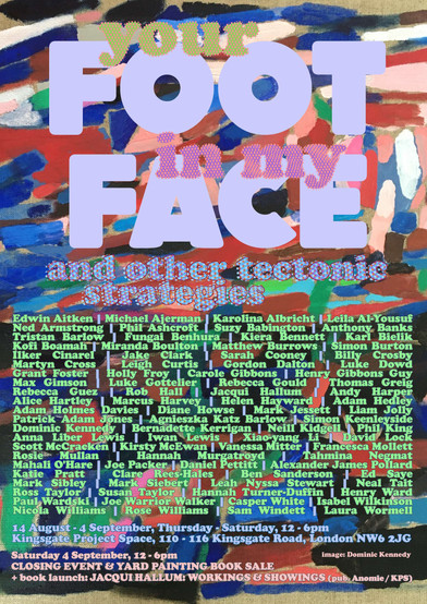 Up next... YOUR FOOT IN MY FACE and other tectonic strategies   14 August - 4 September 2021