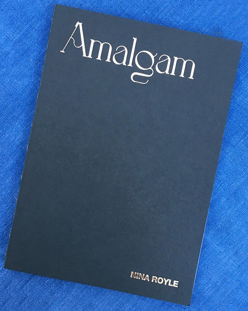 Amalgam: Collected Writing by Nina Royle
