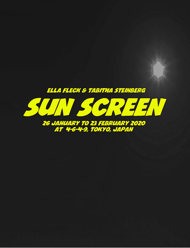 Sun Screen - an exhibition by Ella Fleck & Tabitha Steinberg - is showing at at 4649, Tokyo from