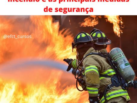A importância do combate ao incêndio e as principais medidas de segurança