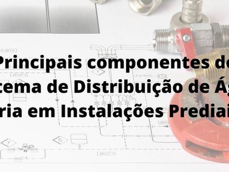 Principais componentes do Sistema de Distribuição de Água Fria em Instalações Prediais