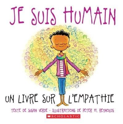 Je suis humain : un livre sur l'empathie Par Susan Verde , Peter H Reynolds