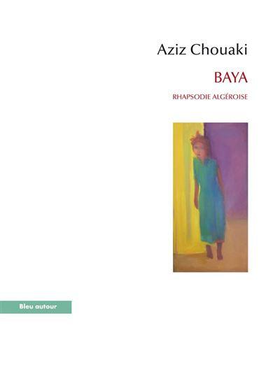 Baya Rhapsodie algéroise par Aziz Chouaki