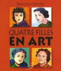 Quatre filles en art Par Emmanuelle Bergeron , Caroline Merola