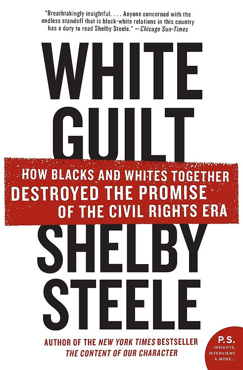 White Guilt shelby Steele