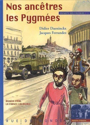 Nos ancêtres les Pygmées de Jacques Ferrandez