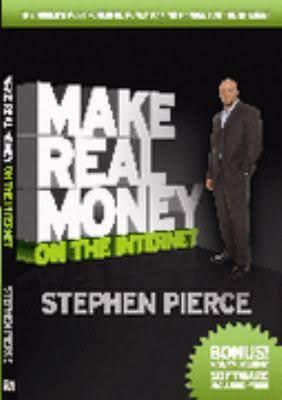 Make Real Money On The Internet  by Stephen Pierce