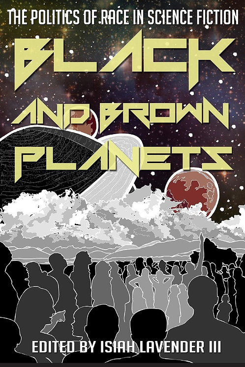 Black and Brown Planets The Politics of Race in Science Fiction