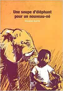 Une soupe d'éléphant pour un nouveau-né de Moussa Kanté