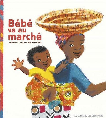 Bébé va au marché Par Atinuke , Angela Brooksbank