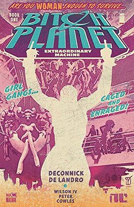 Bitch Planet: Extraordinary Machine (Book One)