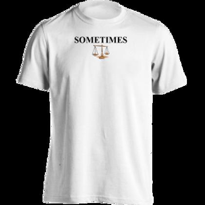 Sometimes Shirt