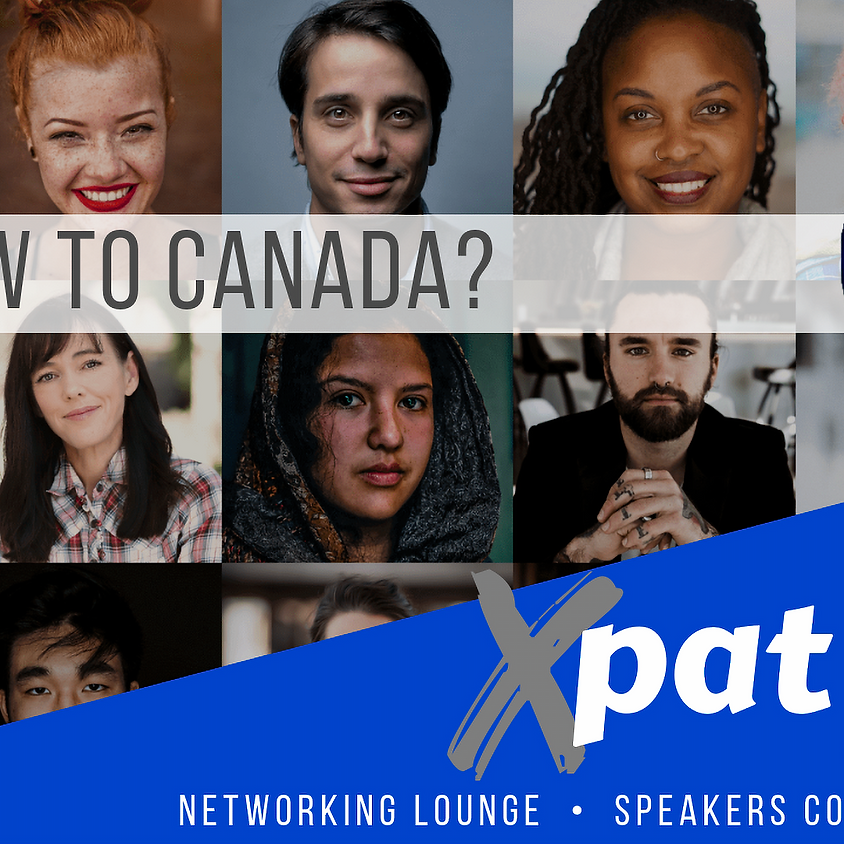 Xpat Xpo: Your Fun-Filled Networking Event & Trade Show for Newcomers to Canada.