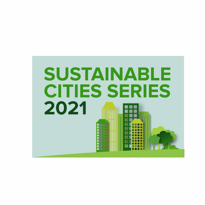 Sustainable Cities Series: A Tale of Two Cities (Session 2)