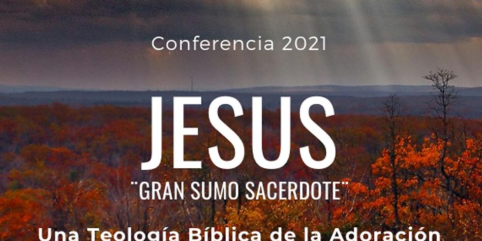 """Conferencia ¨Jesus gran sumo sacerdote"""""""