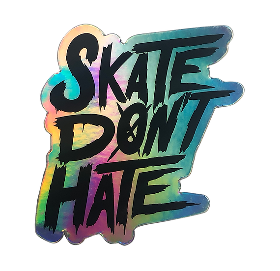 Skate Don't Hate Sticker