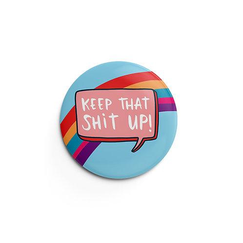 Keep It Up Pin Badge (x6) BDG21