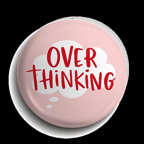 Overthinking Pin Badge (x6) BDG24