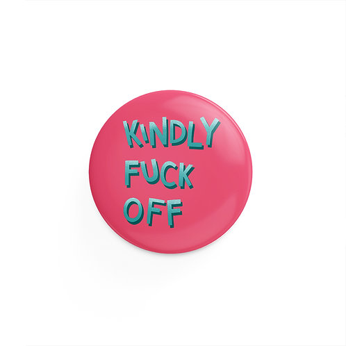 Kindly Fuck Off Pin Badge (x6)