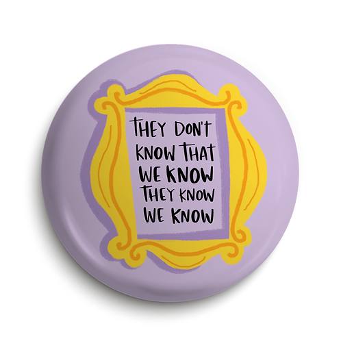 They Don't Know Pin Badge (x6) BDG31