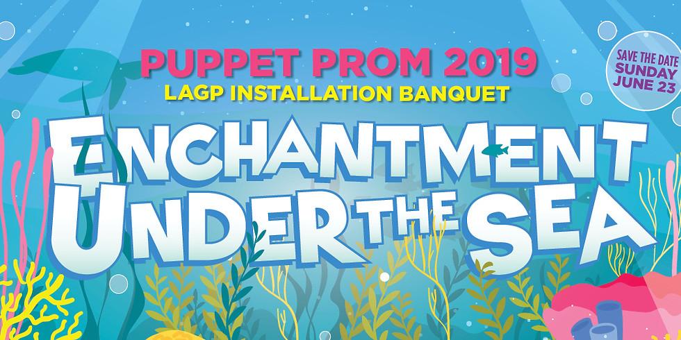 Puppet Prom 2019 (LAGP Installation Banquet)