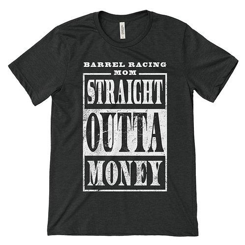 Straight Outta Money (Barrel Racing Mom)
