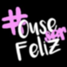 #OUSESERFELIZ.png