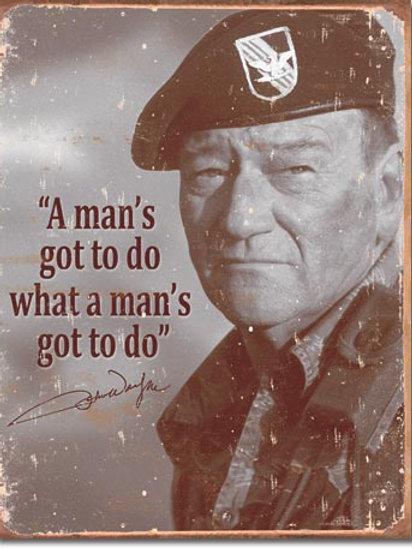 John Wayne Mans Gotta Do