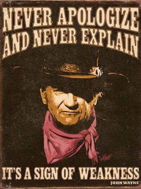 John Wayne Never Apologize & Explain