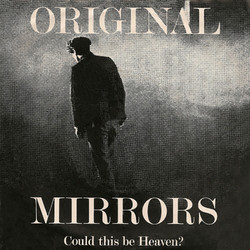 Original Mirrors - Could This Be Heaven