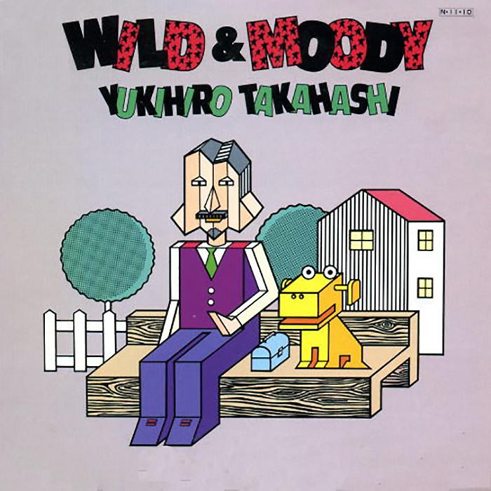 Yukihiro Takahashi  - Wild & Moody cover