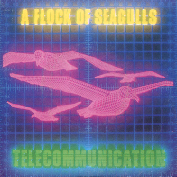 A Flock of Seagulls - Telecommunication
