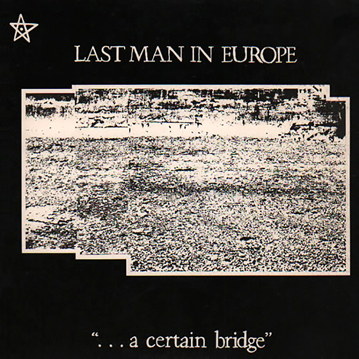 Last_Man_In_Europe_–_A_Certain_Bridge_co