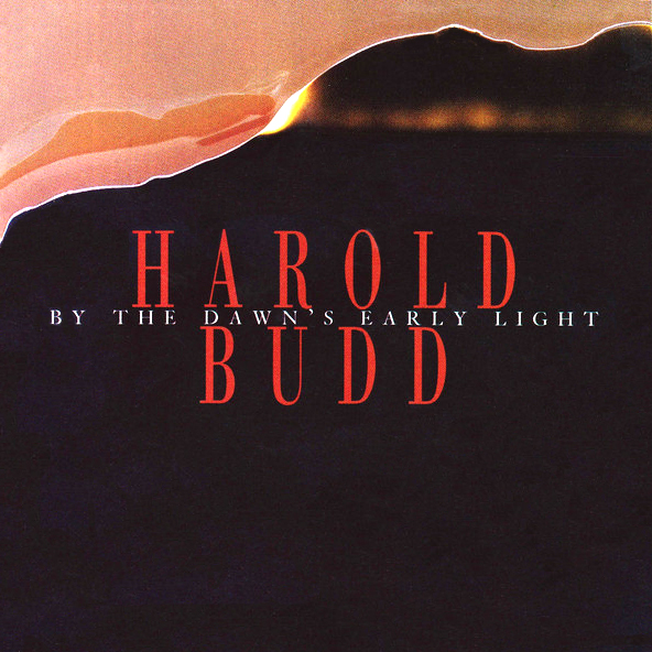 Harold_Budd_–_By_the_Dawn's_Early_Light_