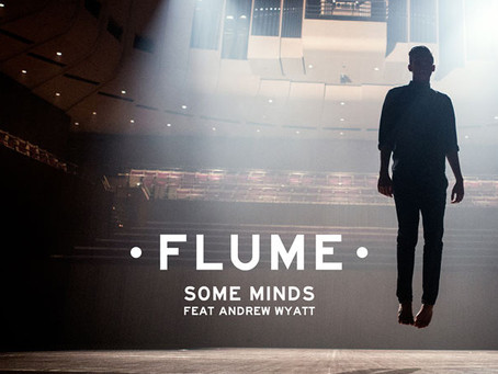FLUME IS BACK WITH 'SOME MINDS'