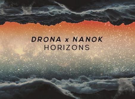 "DRONA X NANOK ""HORIZONS"""