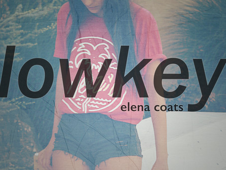 "ELENA COATS IS SURE TO PLEASE WITH ""LOWKEY"""
