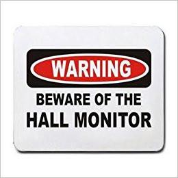 The Hall Monitor
