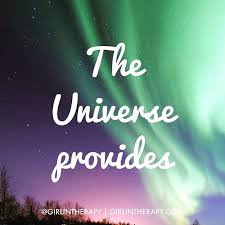 The Universe Always Provides...