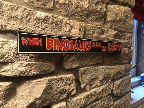 """Jurassic Park """"When Dinosaurs Ruled the Earth"""" Wooden Wall Sign"""