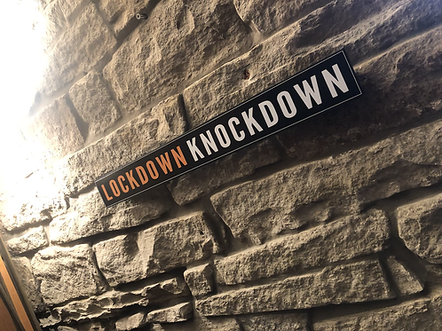 LOCKDOWN KNOCKDOWN Wooden Wall Sign...