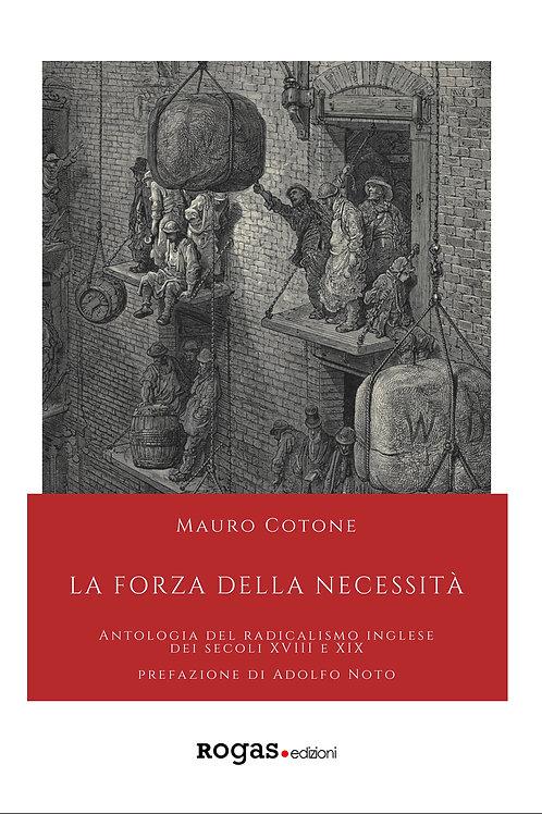 LA FORZA DELLA NECESSITA'. ANTOLOGIA DEL RADICALISMO INGLESE di Mauro Cotone