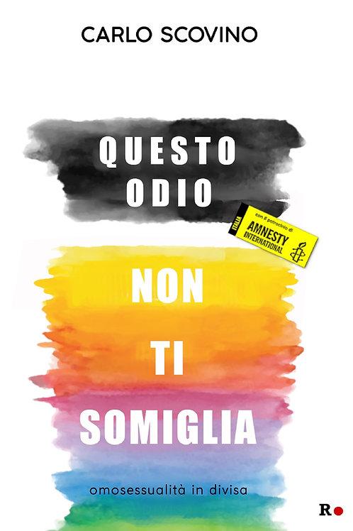 QUESTO ODIO NON TI SOMIGLIA. Omosessualità in divisa - di Carlo Scovino
