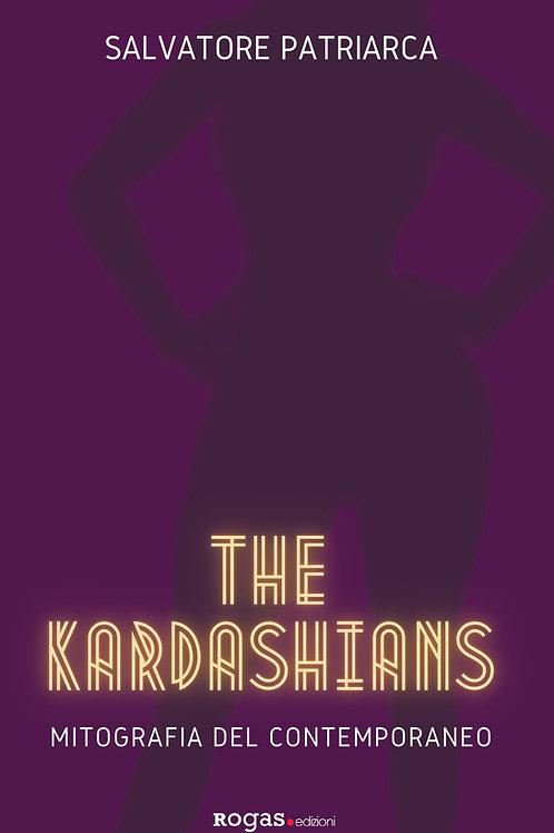 THE KARDASHIANS. Mitografia del contemporaneo di Salvatore Patriarca