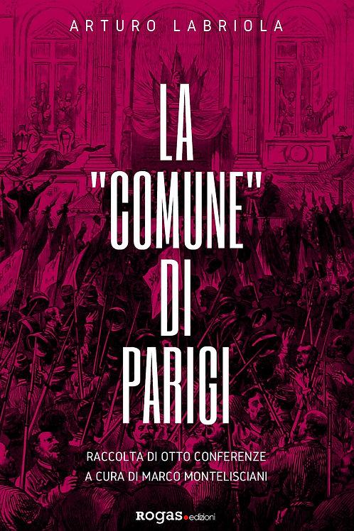 LA COMUNE DI PARIGI. Raccolta di otto conferenze di Arturo Labriola