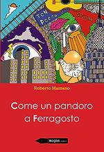 COME UN PANDORO A FERRAGOSTO di Roberto