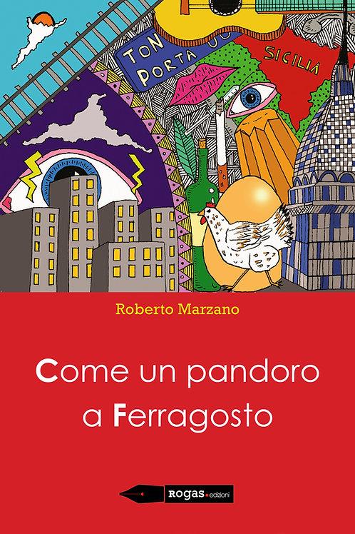COME UN PANDORO A FERRAGOSTO di Roberto Marzano
