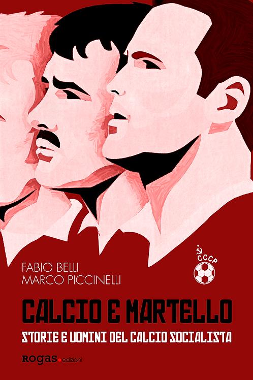 CALCIO E MARTELLO di Fabio Belli e Marco Piccinelli
